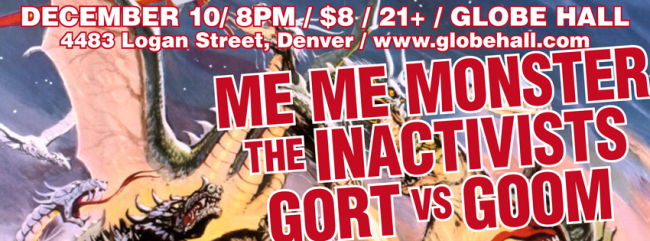 The Inactivists, Me Me Monster, Gort Vs. Goom